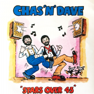 "Chas & Dave - Stars Over 45 (7"") (VG+/VG+)"